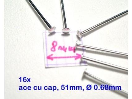 Ace cu cap 51x0.68mm, din alama placata cu argint, finisare foarte buna (16x)